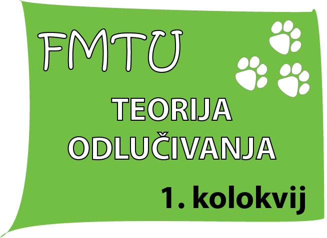 instrukcije iz teorije odlucivanja-FMTU-1-kolokvij